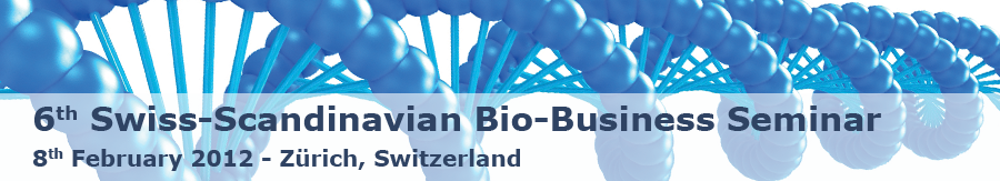 2012 - 6th Swiss-Scandinavian Bio-Business Seminar